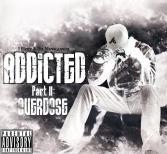 Addicted II - Overdose (2011)