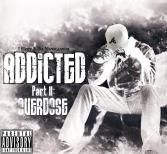 Addicted II - Overdose (2011)