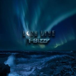 Long Live T-Bizzy (2019)
