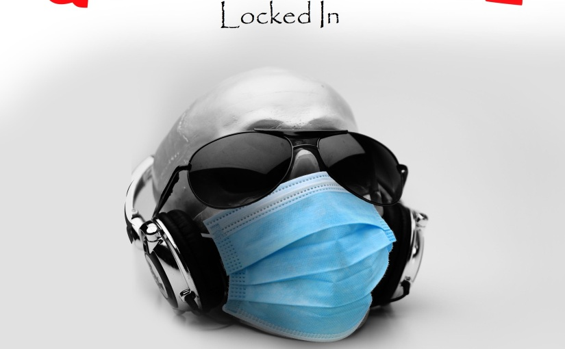 Quarantine: Locked In (2020 EP)